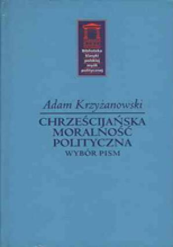 krzyżanowski chrześcijańska moralność polityczna