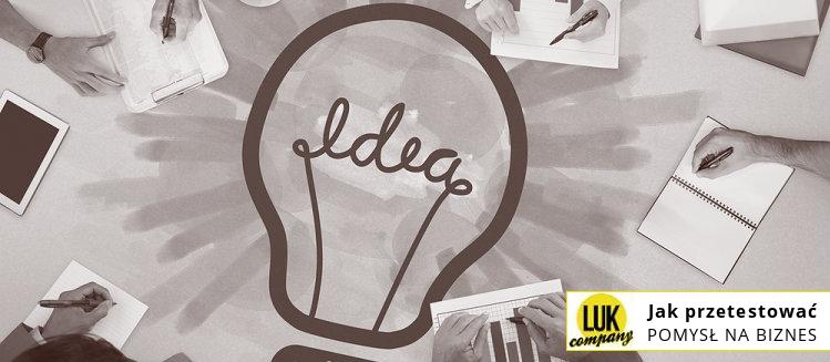 Jak przetestować pomysł na biznes