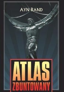 Atlas Zbuntowany - A. Rand