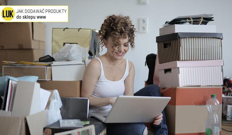 jak dodawać produkty do sklepu internetowego